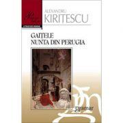 Gaitele. Nunta din Perugia