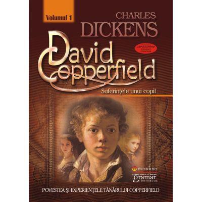 David Copperfield vol. 1 - Suferintele unui copil