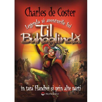 Legenda si aventurile lui Til Buhoglinda in Tara Flandrei si prin alte parti